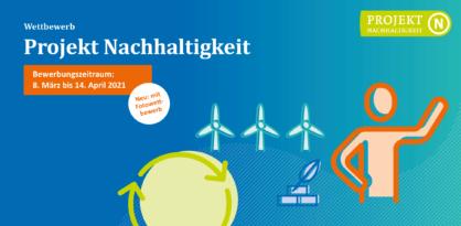 """Wettbewerb """"Projekt Nachhaltigkeit - jetzt bewerben!"""